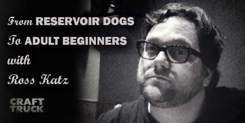 BoF #63 – From Reservoir Dogs to Directing Adult Beginners with Ross Katz