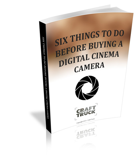 6 things to do before buying a digital cinema camera