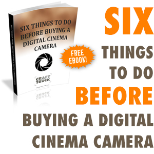 Six things to do before buying a digital cinema camera